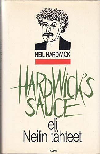 Hardwick's Sauce: Eli Neilin Tahteet par  Neil Hardwick