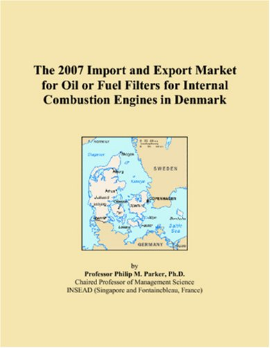 The 2007 Import and Export Market for Oil or Fuel Filters for Internal Combustion Engines in Denmark