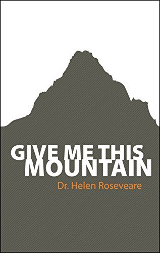 Give me this Mountain (Biography) by Helen Roseveare (2012-01-20)
