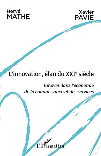 L'innovation, élan du XXIe siècle par MATHE HERVE/PAVIE XAVIER