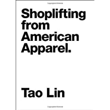 Shoplifting from American Apparel by Tao Lin (Sep 15 2009)