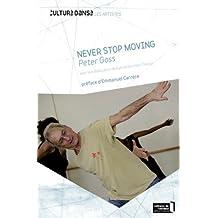 Peter Goss : Never stop moving