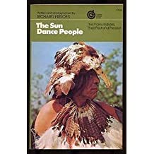 The Sun Dance people; the Plains Indians their past and present