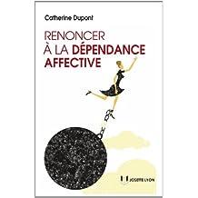 Renoncer à la dépendance affective