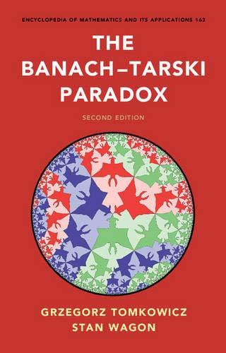 The Banach-Tarski Paradox (Encyclopedia of Mathematics and its Applications, Band 163)