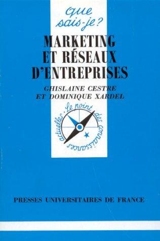 Marketing et réseaux d'entreprises par Dominique Xardel, Ghislaine Cestre