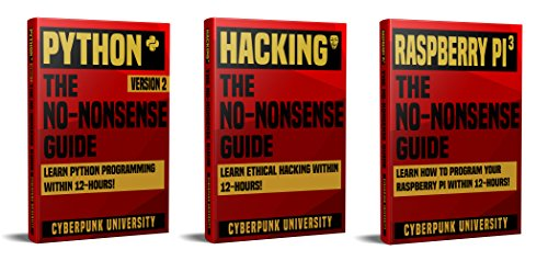 Python, Hacking & Raspberry Pi 3: The No-Nonsense Limited Bundle : Learn Python, Hacking And Raspberry Pi Programming Within 36 Hours! (English Edition) por Cyberpunk  University