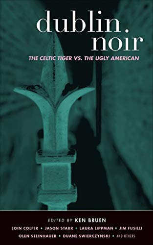 Starren Tiger (Dublin Noir: The Celtic Tiger vs. the Ugly American (Akashic Noir) (English Edition))