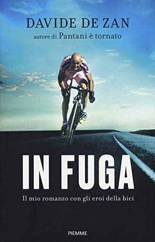 In fuga. Il mio romanzo con gli eroi della bici
