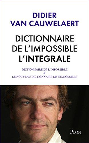 Intégrale Dictionnaire de l'impossible par Didier Van CAUWELAERT