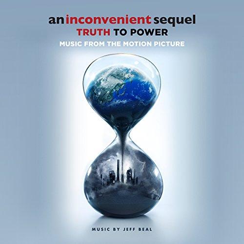 An Inconvenient Sequel: Truth ...