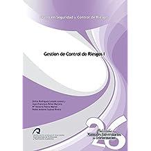 Gestión del Control de Riesgos I (Manuales Universitarios de Teleformación: Grado en Seguridad y Control de Riesgos)