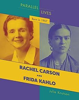 Born in 1907: Rachel Carson and Frida Kahlo (21st Century Skills ...