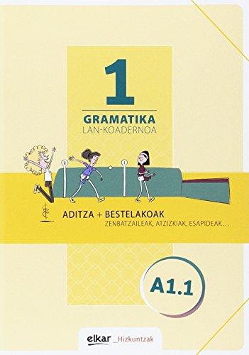 Gramatika. Lan-koadernoa 1 (A1.1): Aditza + Bestelakoak (Hizkuntzak)