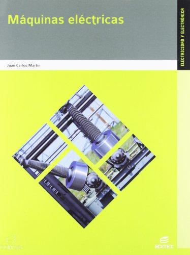Máquinas eléctricas (Ciclos Formativos) por Juan Carlos Martín Castillo