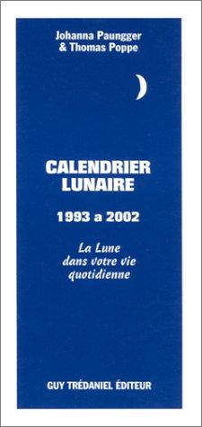 Calendrier lunaire, 1993 à 2002 : La Lune dans votre vie quotidienne