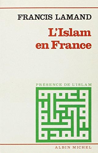 L'Islam en France : Les musulmans dans la communauté nationale