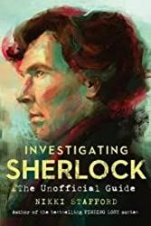 Investigating Sherlock: The Unofficial Guide by Nikki Stafford (2015-09-03)