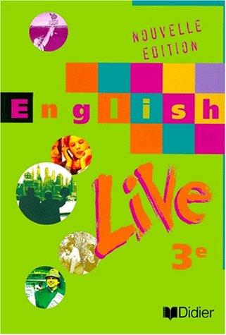 English Live : Anglais, 3ème (livre de l'élève)