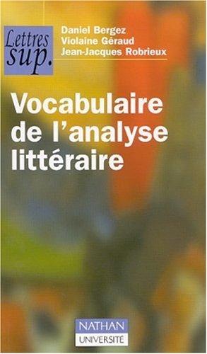 Vocabulaire de l'analyse littéraire par Daniel Bergez, Jean-Jacques Robrieux, Violaine Géraud