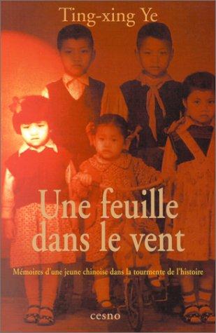 Une feuille dans le vent : Mémoire d'une jeune chinoise dans la tourmente de l'histoire