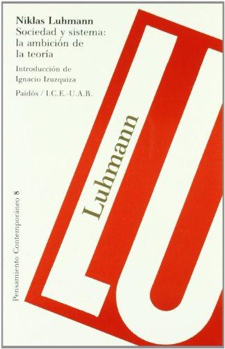 Sociedad y sistema: la ambición de la teoría: Introducción de Ignacio Izuzquiza (Pensamiento Contemporáneo)