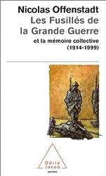 Les Fusillés de la Grande Guerre et la Mémoire collective (1914-1999)