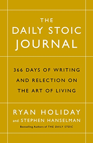 The Daily Stoic Journal: 366 Days of Writing and Reflection on the Art of Living par Ryan Holiday