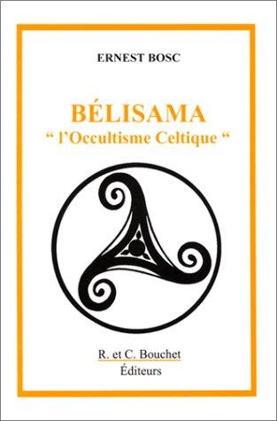 Bélisama ou l'Occultisme Celtique par Ernest Bosc