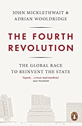 The Fourth Revolution: The Global Race to Reinvent the State by Adrian Wooldridge (2015-06-18)
