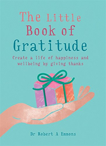 The Little Book of Gratitude (MBS Little book of...)