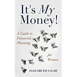 It's My Money!: A Guide to Financial Planning for Women