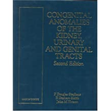 Congenital Anomalies of the Kidney, Urinary and Genital Tracts, Second Edition