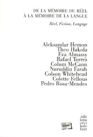 De la mmoire du rel  la mmoire de la langue : Rel, fiction, langage