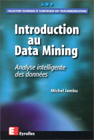 INTRODUCTION AU DATA MINING. Analyse intelligente des données