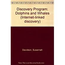 Discovery Program: Dolphins and Whales (Internet-linked discovery) by Susannah Davidson (2002-10-25)