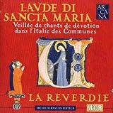 Laude di Sancta Maria: Veillée de chants de dévotion dans l'Italie des Communes [Import anglais]