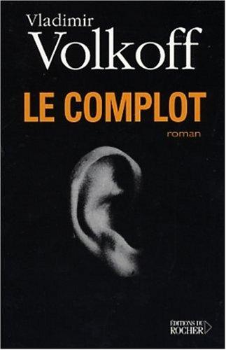 Le Complot par Vladimir Volkoff