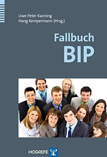 Fallbuch BIP: Das Bochumer Inventar zur berufsbezogenen Persönlichkeitsbeschreibung in der Praxis