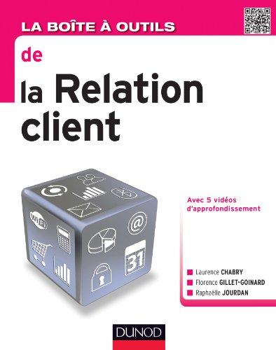 La boite à outils de la relation client par Laurence Chabry, Florence Gillet-Goinard, Raphaëlle Jourdan