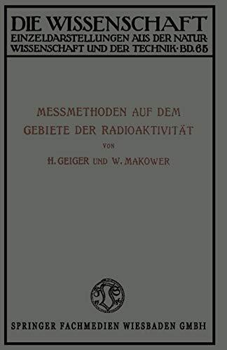 Meßmethoden auf dem Gebiete der Radioaktivität (Die Wissenschaft)