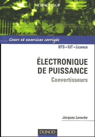 Electronique de puissance Convertisseurs : Cours et exercices corrigés