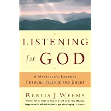 Listening For God: A Ministers Journey Through Silence And Doubt