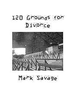 120 Grounds for Divorce by [Savage, Mark]