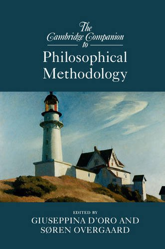 The Cambridge Companion to Philosophical Methodology (Cambridge Companions to Philosophy)