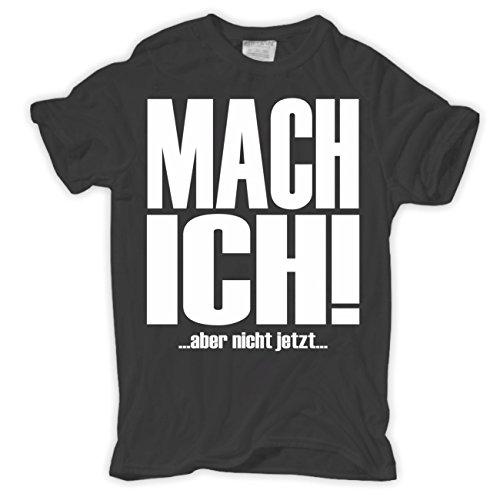 Männer und Herren T-Shirt MACH ICH aber nicht jetzt Körperbetont grau
