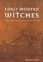 Early Modern Witches: Witchcraft Cases in Contemporary Writing