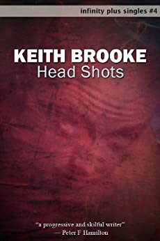 Head Shots (infinity plus singles Book 4) by [Brooke, Keith]