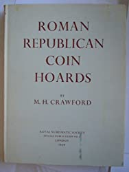 Roman Republican Coin Hoards (Special publications / Royal Numismatic Society)