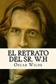 El Retrato del Sr. W.H par Oscar Wilde